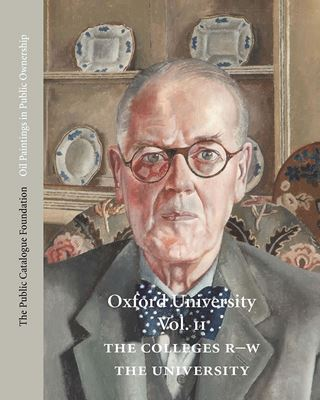 Oxford University Volume II: The Colleges R-W and The University