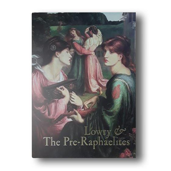 Lowry & The Pre-Raphaelites