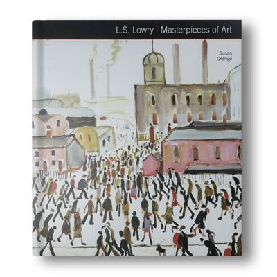 L. S. Lowry Masterpieces of Art
