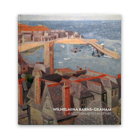 Wilhelmina Barns-Graham: A Scottish Artist in St Ives
