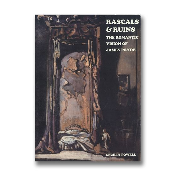 Rascals & Ruins: The Romantic Vision of James Pryde